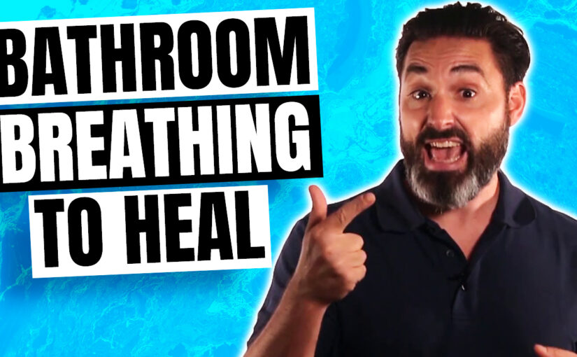 BPS #008: Using Bathroom Breathing To Heal Your Back Pain…