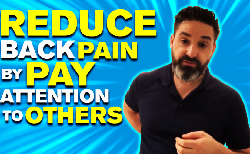 BPS #046: Reduce Back Pain By Pay Attention To Others