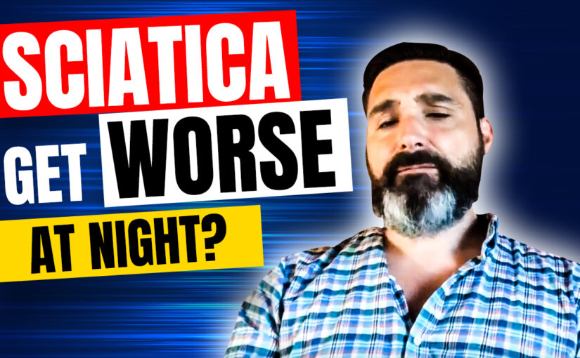 BPS #052 Why Does Sciatica Get Worse At Night